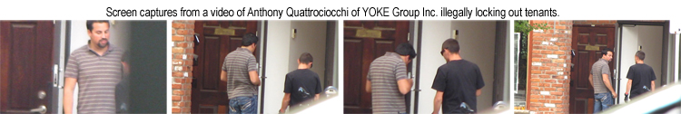 Anthony Quattrociocchi of YOKE Group Inc. illegally locking out tenants